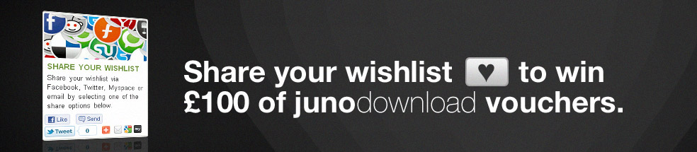 Share your wishlist to win £100 of Juno Download vouchers.