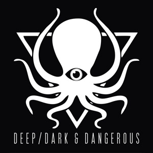 Deep Dark Dangerous