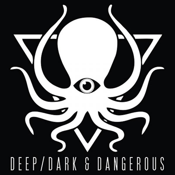 Deep Dark & Dangerous